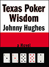 Johnny Hughes' Texas Poker Wisdom